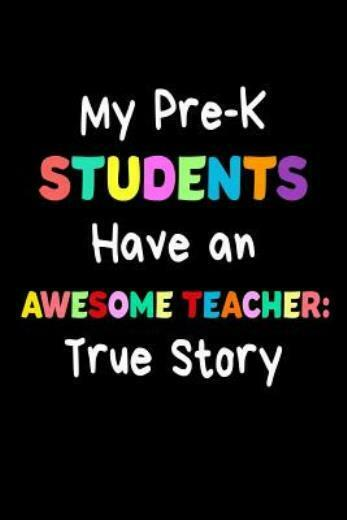 My Pre K Students Have An Awesome Teacher: True Story: Funny Best Pre K Tea...