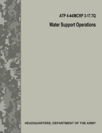 Water Support Operations Atp 4 44 Mcrp 3 17 7Q Fm 10 52 $14.69