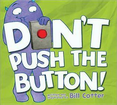 Don#x27;t Push the Button by Bill Cotter 2015 Board Book