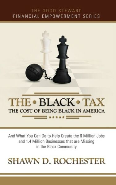 The Black Tax: The Cost Of Being Black In America $20.69