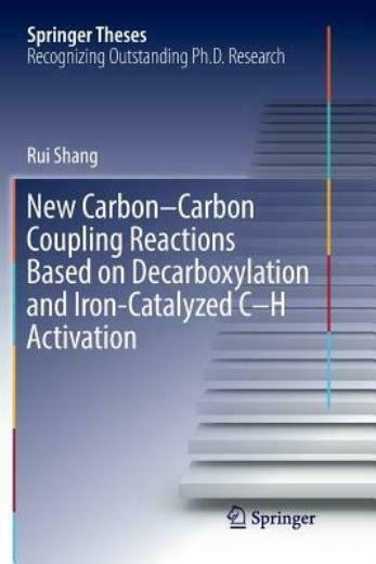 New Carbon Carbon Coupling Reactions Based On Decarboxylation And Iron Cata... $134.14