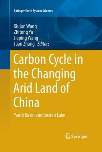 Carbon Cycle In The Changing Arid Land Of China: Yanqi Basin And Bosten Lak... $143.46