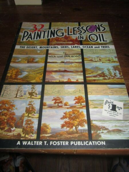 Vintage 32 Painting Lessons in Oil by Bela amp; Jan Bodo Art 113 Walter T. Foster