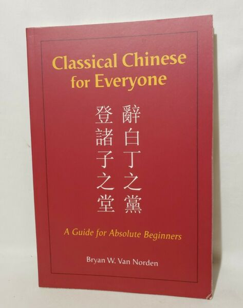 Classical Chinese for Everyone : A Guide for Absolute Beginners by Bryan W. Van… $14.93