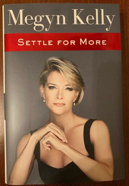 Settle for More by Megyn Kelly 2016 Hardcover Like New