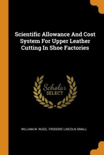 Scientific Allowance And Cost System For Upper Leather Cutting In Shoe Fact... $19.63