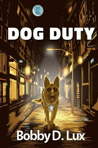 DOG DUTY By Bobby D. Lux $11.95