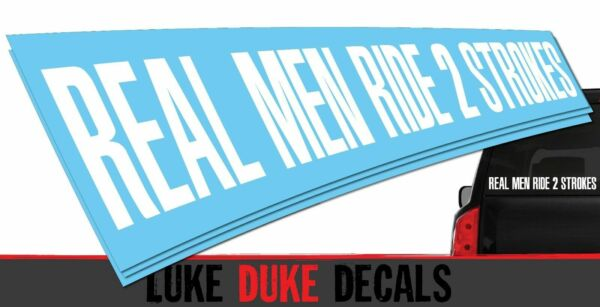 Real Men Ride 2 Strokes Decal_ HQ Dirtbike Thumper Moto Die Cut Vinyl Sticker