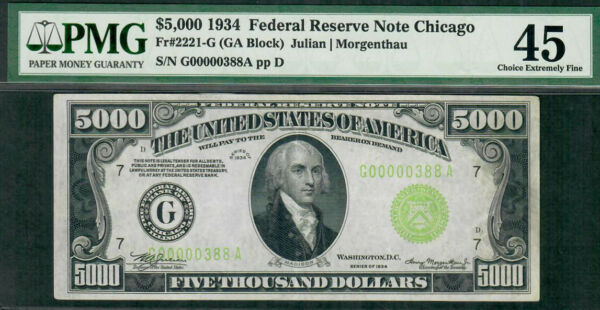 1934 $5000 bill ser # G00000388A in a PMG-45 holder from the Chicago district.