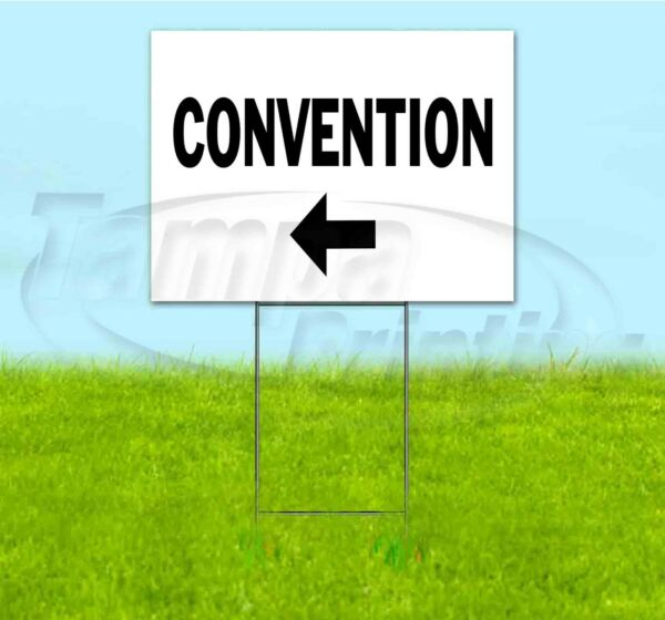 CONVENTION ARROW 18x24 Yard Sign Corrugated Plastic Bandit Lawn USA DIRECTIONAL