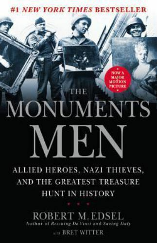 The Monuments Men: Allied Heroes Nazi Thieves and the Greatest Treasure Hunt i