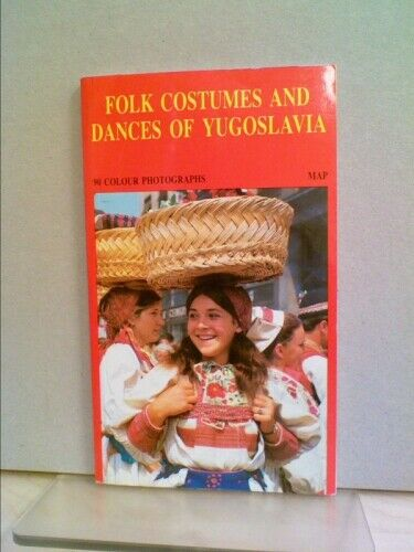 Folk Costumes and Dances of Yugoslavia by Salopek V. $17.76