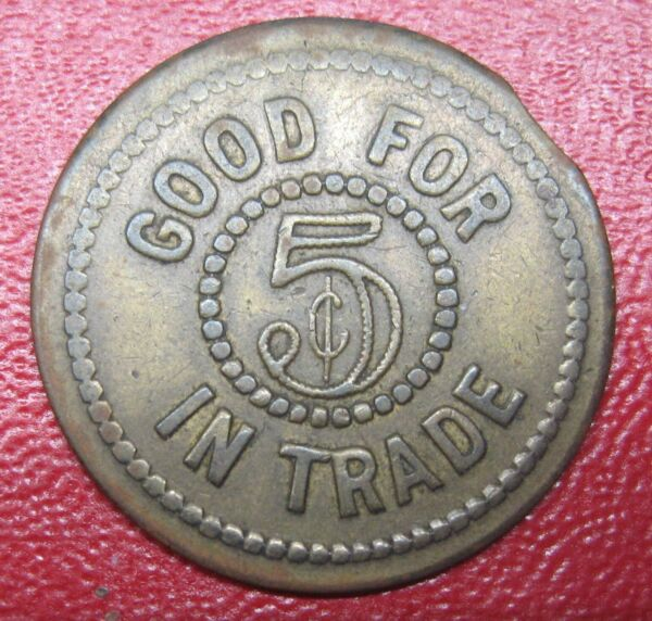Good For 5¢ in Trade Token 43 Take a Look