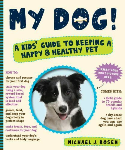 My Dog : A Kids#x27; Guide to Keeping a Happy and Healthy Pet by Rosen Michael J. $4.09