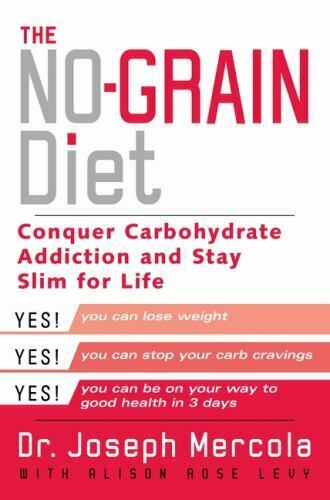 The No Grain Diet : Conquer Carbohydrate Addiction and Stay Slim for the Rest... $4.09