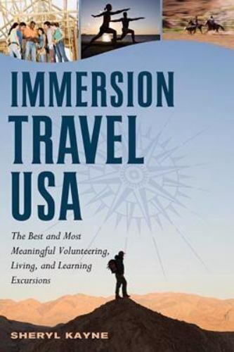 Immersion Travel U. S. A. : The Best and Most Meaningful Volunteering... $4.14