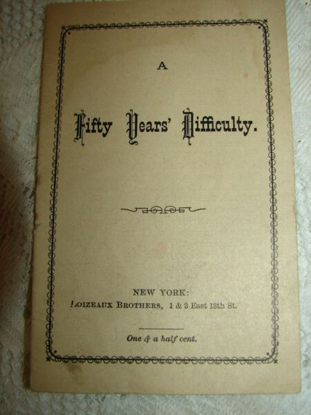 A Fifty Years Difficulty By P.J.L. Cost 1 amp; 1 2 Cent Loizeaux Bros New York $7.99
