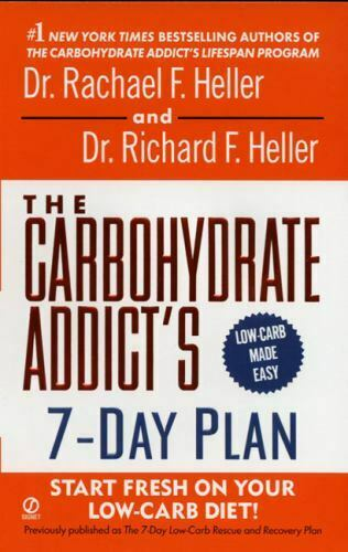 The Carbohydrate Addict#x27;s 7 Day Plan : Start Fresh on Your Low Carb Diet $4.09