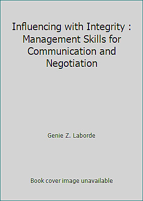 Influencing with Integrity : Management Skills for Communication and Negotiation