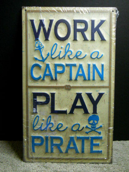 Work Like a Captain Play Like a Pirate Metal Sign Beach Nautical Mancave Decor $16.95