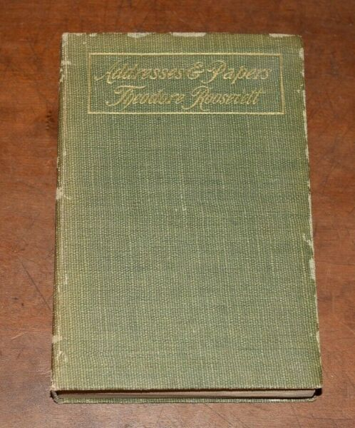 Rare 1909 Addresses and Papers of THEODORE ROOSEVELT Pres New York Unit Book Co. $127.49