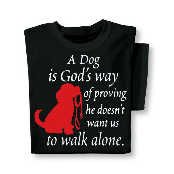 A Dog is God#x27;s Way Short Sleeve T Shirt with Crew Neckline Spiritual Saying $14.99