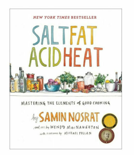 Salt Fat Acid Heat: Mastering the Elements of Good Cooking Hardcover 2017
