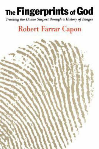 The Fingerprints of God : Tracking the Divine Suspect Through a History of...