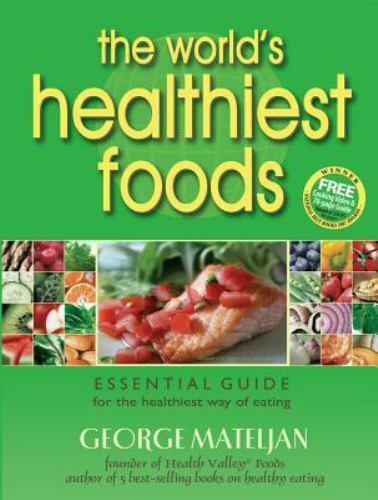 The World#x27;s Healthiest Foods: Essential Guide for the Healthiest Way of Eating $6.28