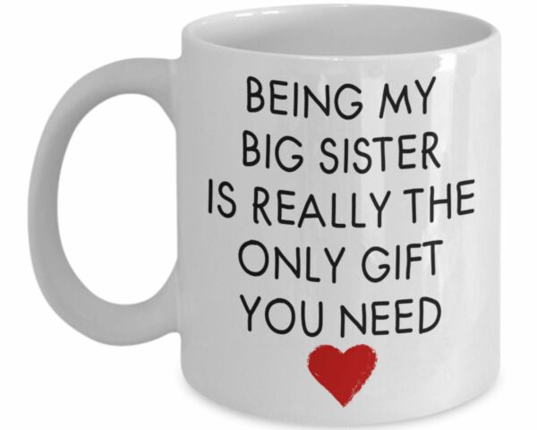 Being My Big Sister Is Really The Only Gift You Need Big Sister Gift Big Sister