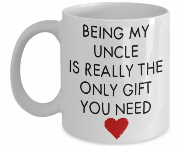 Being My Uncle Is Really The Only Gift You Need Uncle Gift Uncle Mug Best Uncle