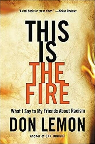 This Is the Fire by Don Lemon Hardcover – 2021