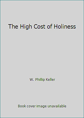 The High Cost of Holiness by W. Phillip Keller $4.96