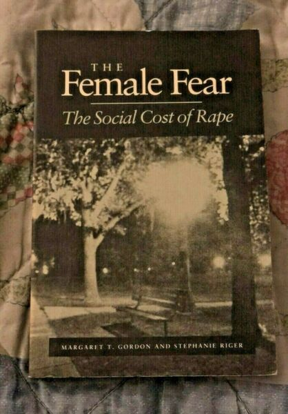 The Female Fear : The Social Cost of Rape $9.00