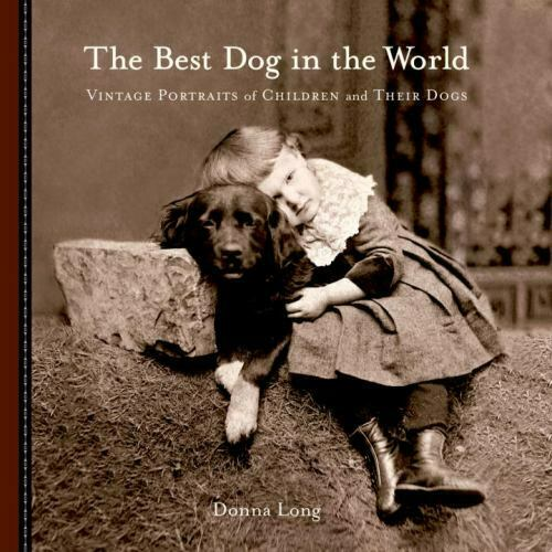 The Best Dog in the World : Vintage Portraits of Children and Their Dogs $7.45