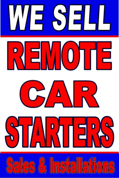 We Sell Remote Car Starters Sales amp; Install 24in x 36in advertising poster sign $29.95