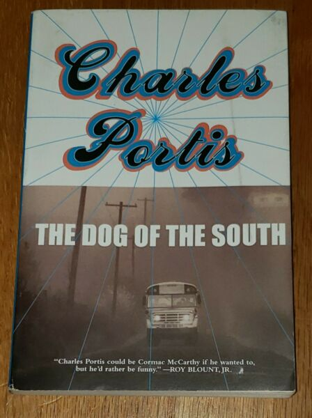 The Dog of the South by Charles Portis 2007 Perfect literature classic oop $6.10