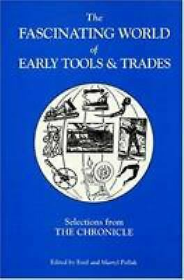 The Fascinating World of Early Tools and Trades : Selections from the Chronicle $4.78