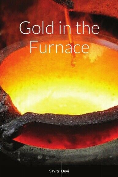 Gold in the Furnace by Savitri Devi Paperback Softcover Book $32.50