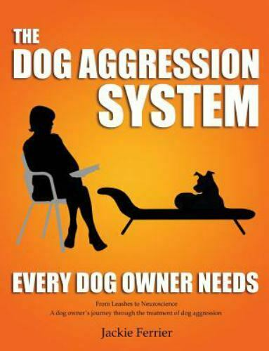 The Dog Aggression System Every Dog Owner Needs by Jackie Ferrier $15.93