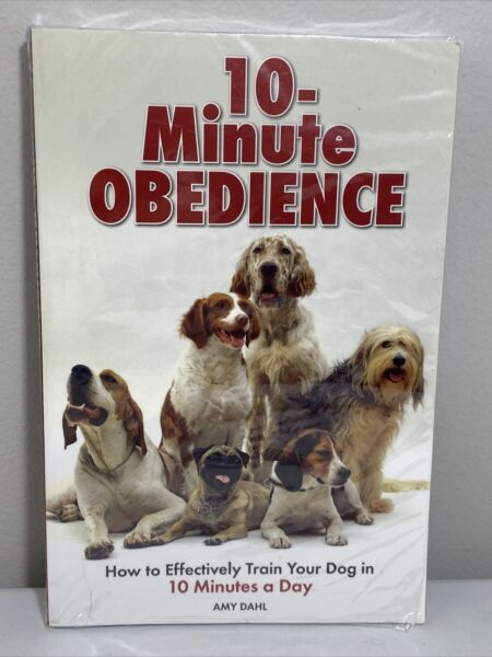 10 Minute Obedience: How to Effectively Train Your Dog in 10 Minutes a Day by… $11.00