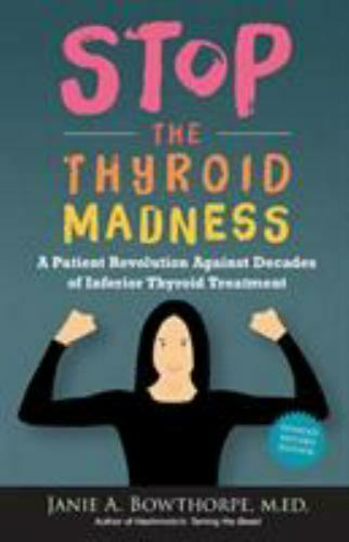 Stop the Thyroid Madness: A Patient Revolution Against Decades of Inferior Treat $8.67