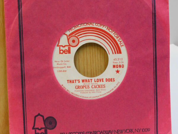 Gropus Cackus mono stereo 45 Thats What Love Does on Bell $10.00