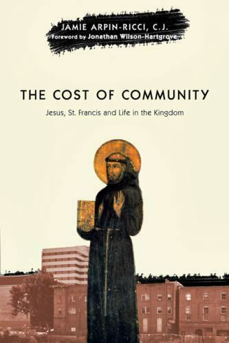 The Cost of Community : Jesus St. Francis and Life in the Kingdom $4.09