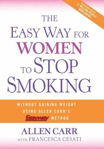 The Easy Way for Women to Stop Smoking: A Revolutionary Approach Using Allen Car $6.95