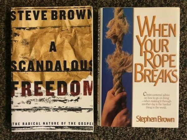 2 by Steve Brown: A Scandalous Freedom amp; When Your Rope Breaks $6.99