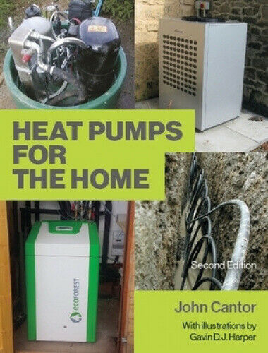 Heat Pumps for the Home: 2nd Edition by John Cantor $41.72