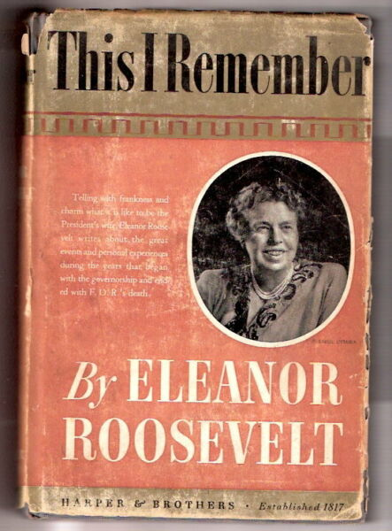THIS I REMEMBER  by Eleanor Roosevelt  wdj   1st Canadian   1949  Ex+