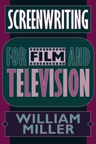Screenwriting for Film and Television by Miller William