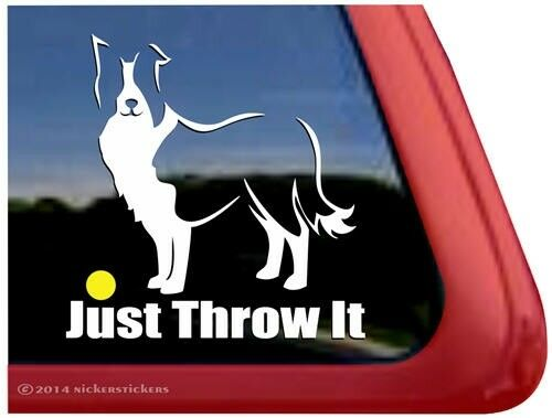Just Throw It High Quality Border Collie Dog Window Decal Sticker $7.99